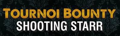 Tournoi Bounty Shooting Starr « Special Média »