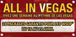 ALL IN VEGAS 24 PACKAGES GARANTIS POUR LES WSOP® 2012 et 30 euros offerts a l'inscription