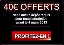 40¤ offerts sans dépôt jusqu'au 5 juin 2013