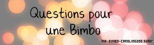 Questions pour une bimbo !