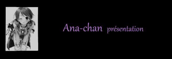 Ana-chan - Présentation