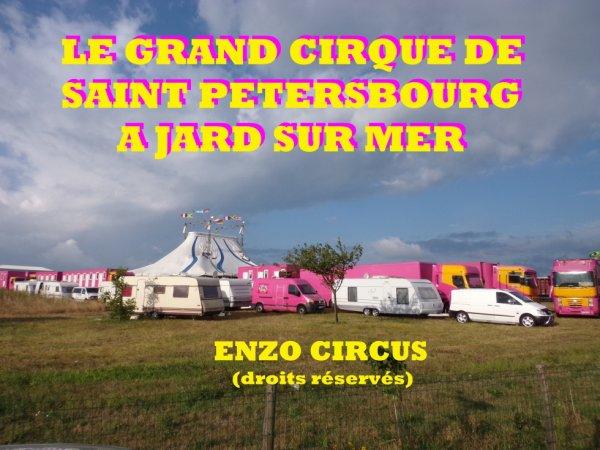 Petit reportage sur le Grand Cirque de Saint Petersbourg en ville d'un jour à Jard sur Mer (85)