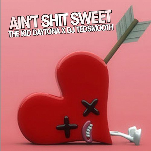 "Mixtape: The Kid Daytona - ""Ain't Shit Sweet"""