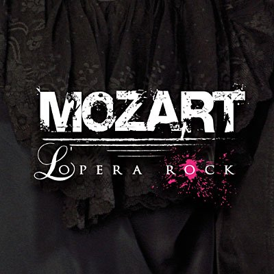 Une troupe Formidable Mozart L'opéra Rock <3