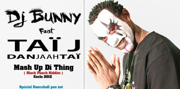 Newwww, Pour ce qui kiff du Dancehall Ecoutez ! Dj Bunny Feat Tai J - Mash Up Di Thing ! Sa dort pas ici  ;)
