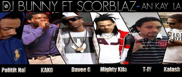 DJ BUNNY Ft. Scorblaz - An kay la (feat. Kalash, Mighty Kila, Politik Naï, T-Jy, Kako, Davee G) (2012)