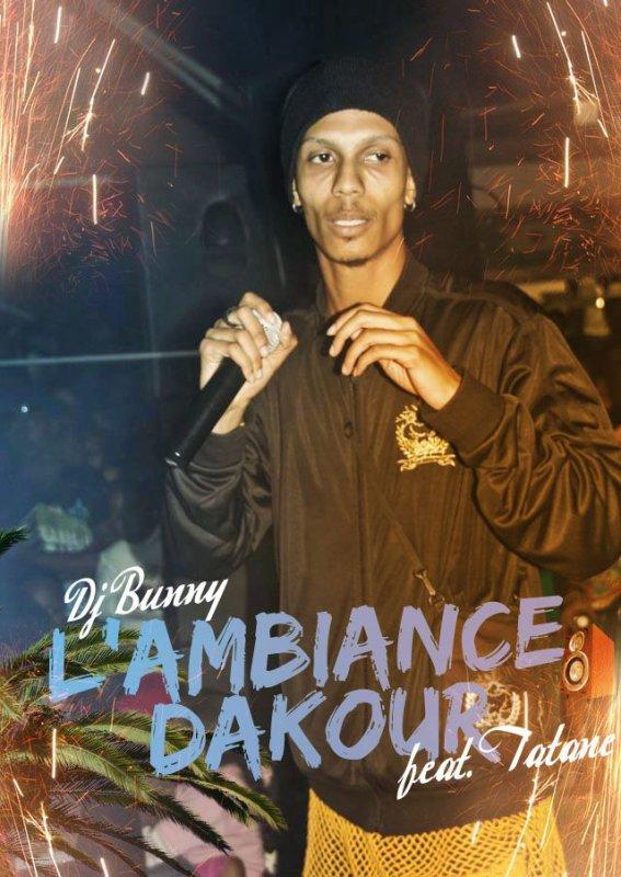 DJ BUNNY Feat Tatane Soldiat feat Tod Fobis - L'ambiance Dakour (2013)