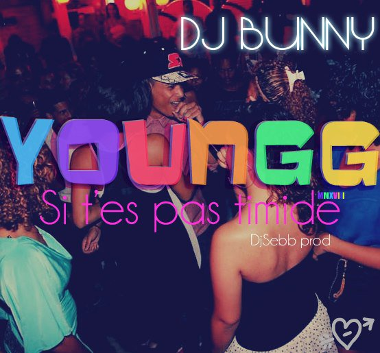 DJ BUNNY Ft. Young G - Si T'es pas Timide (2013)