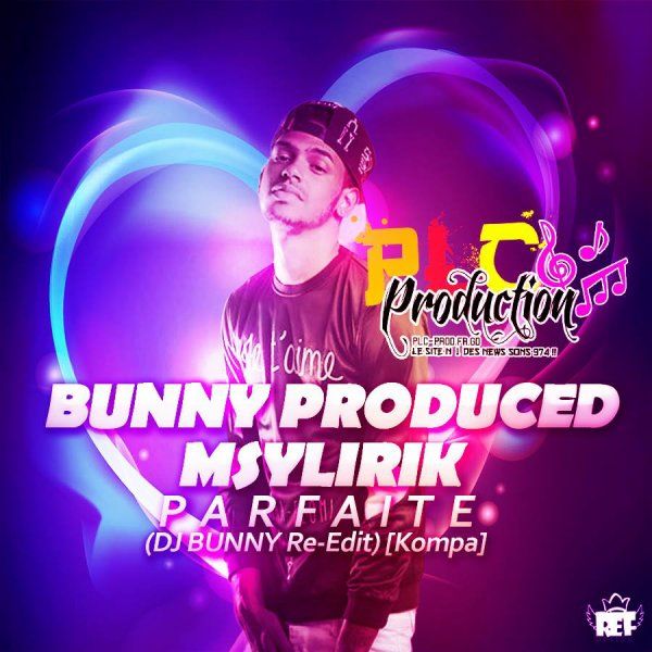 Bunny Produced x Msylirik - Parfaite (Re Edit Kompa) (2015)