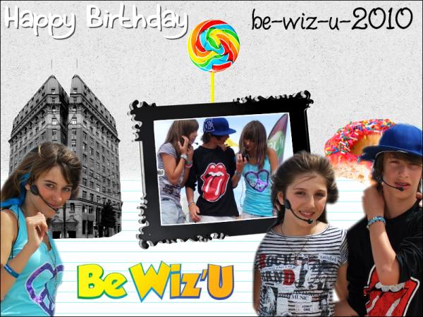 -  Joyeux Anniversaire les Be Wiz'u | Ils ont 1 ans aujourd'hui      -