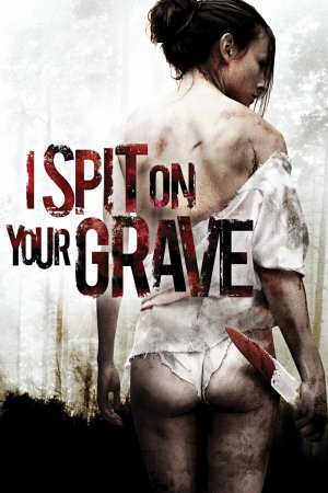 I spit on your grave - Steven R.Monroe - 2011