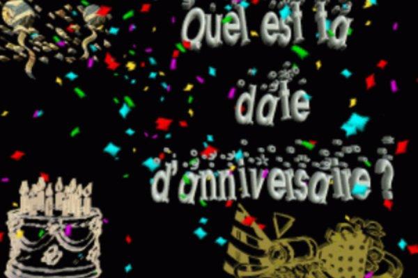 C'est quand ton anniversaire ?!