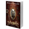 ALICE ROYALE