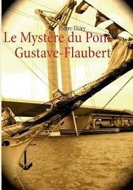 LE MYSTERE DU PONT GUSTAVE FLAUBERT