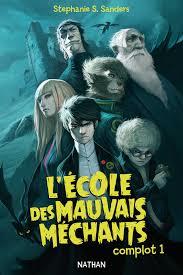 L ECOLE DES MAUVAIS MECHANTS COMPLOT 1