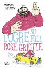 L OGRE AU PULL ROSE GRIOTTE