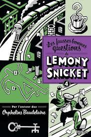 LES FAUSSES BONNES QUESTIONS DE LEMONY SNICKET
