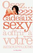 OSEZ 222 CADEAUX SEXY