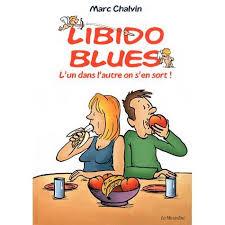 LIBIDO BLUES : L UN DANS L AUTRE ON S EN SORT