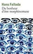 DU BONHEUR D ETRE MORPHINOMANE