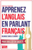 APPRENEZ L ANGLAIS EN PARLANT FRANCAIS