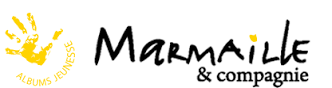 EDITIONS MARMAILLE ET COMPAGNIE