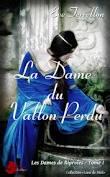 LA DAME DE RIPOLE : LA DAME DU VALLON