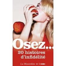 OSEZ 20 HISTOIRES D INFIDELITE