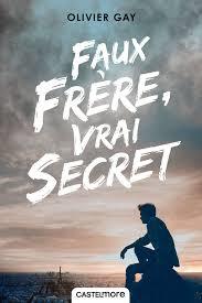 FAUX FRERES VRAI SECRETS