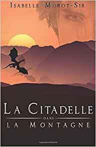 La citadelle dans la montagne - Isabelle Morot SIr