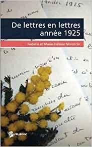 De lettres en lettres (Année 1925) - Isabelle et Marie-Hélène Morot Sir