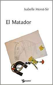El Matador - Isabelle Morot Sir