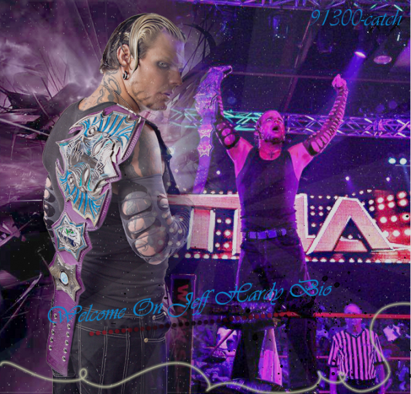 #1. Jeff Hardy _ Bienvenue