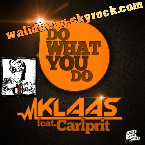 KLAAS feat. CARLPRIT  / Do What You Do (2012)