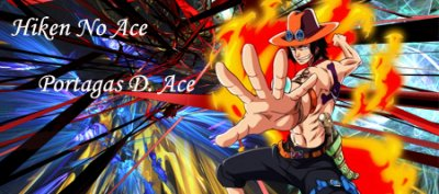 >>>  Portgas D. Ace !!! <<<