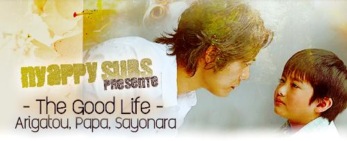 Good Life ~Arigatou, Papa, Sayonara~グッドライフ~ありがとう、パパ。さよなら~