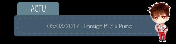 #Actu - 04.03.2017 - Fansing Puma x BTS + candids