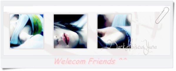 Welecom a tous  ^^