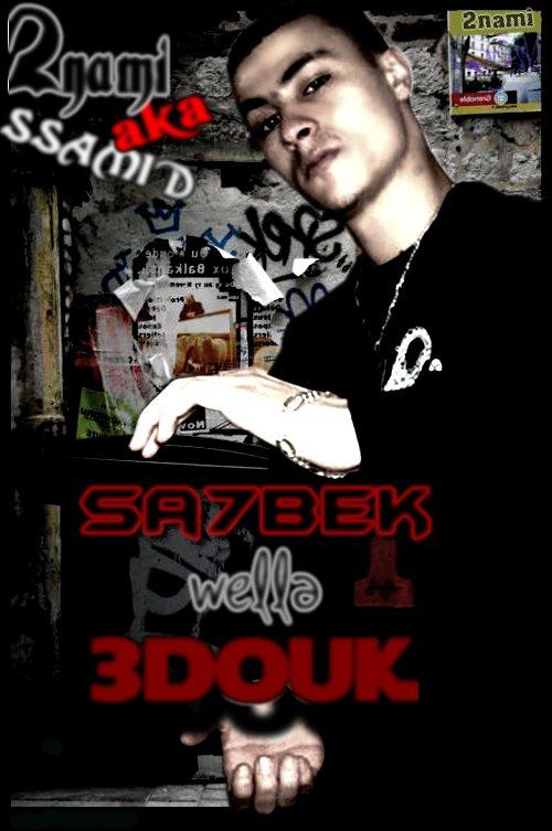 TRaCK 2NaMi a.k.a SSaMiD   [Sa7BeK WeLLa 3DouK]    2010