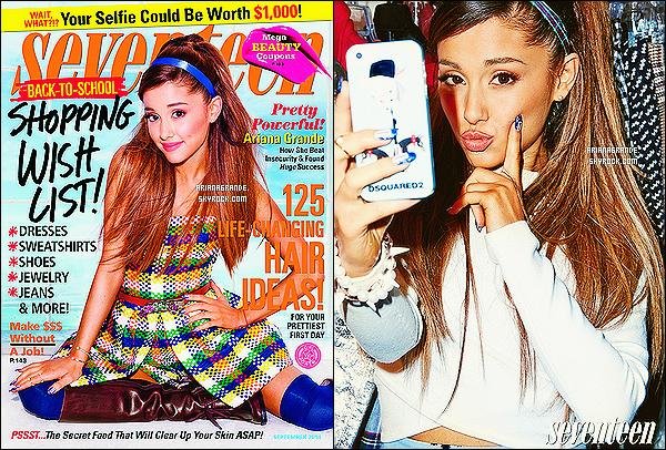 MISS ARIANA GRANDE POSE POUR LE MAGAZINE - « SEVENTEEN », DU MOIS DE SEPT 2014. La jeune chanteuse est de nouveau à l'honneur sur ce magazine. La vidéo du photoshoot est disponible : ICI. Que pensez-vous de ces photos ???