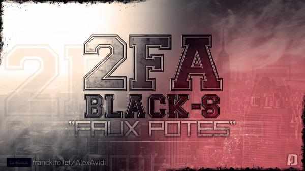 2fa feat Black-s -Faux pote  (2012)