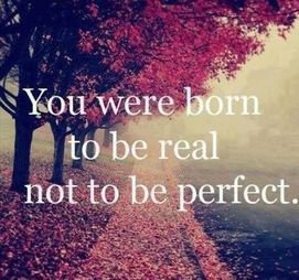 be real, be you