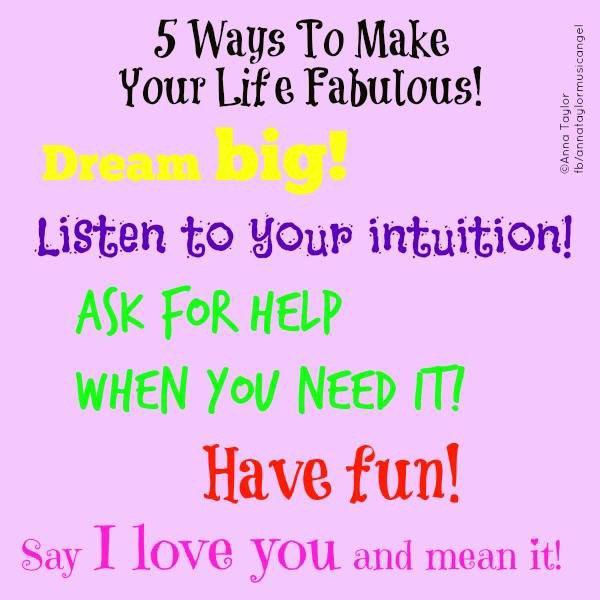 5 façons de rendre ta vie fabuleuse