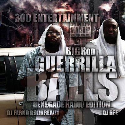 BIGRod - Guerrilla Balls (Renegade Radio Edition) [Mixed by DJ Ferno & DJ Dee]