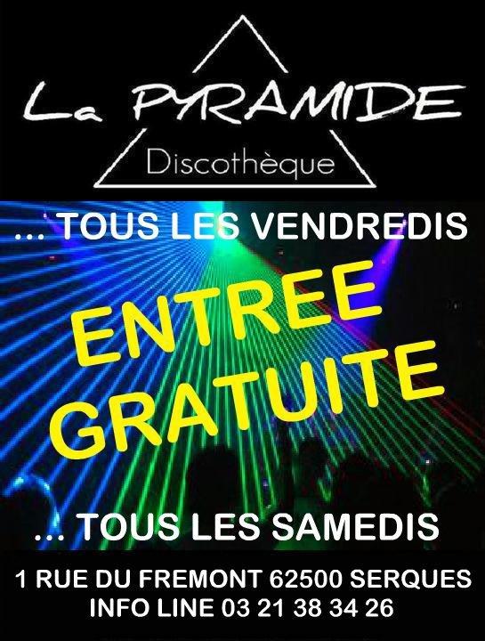 NOUVEAU @ LA PYRAMIDE CE SERA ENTREE GRATUITE POUR TOUS !!!! TOUS LES VENDREDI ET SAMEDI MES AMI(E)S !!!!