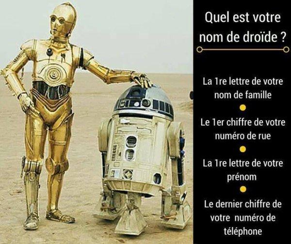 quel et votre nom droïde ?