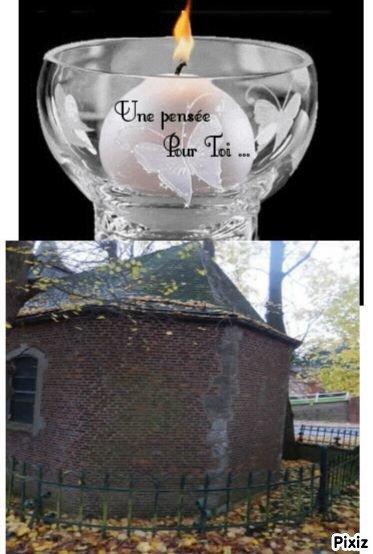 gryssettte j yarai bientot bruller une bougie pour toi a Wanfercée-Baulet Chapelle Notre-Dame des Affligésgryssettte j yarai bientot bruller une bougie pour toi a Wanfercée-...