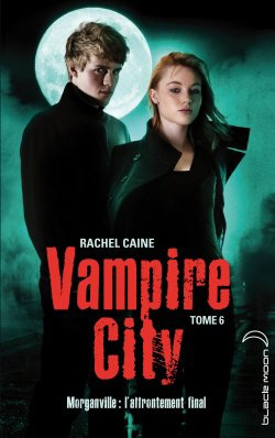 Vampire City Tome 6: l'affrontement final