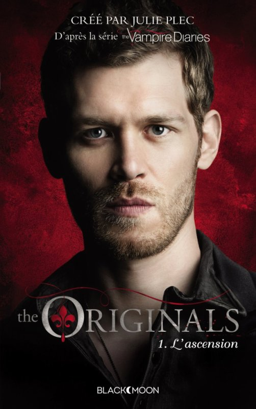 The Originals Tome 1 : L'Ascension (sortie le 18/02)