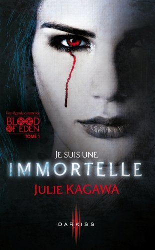 Blood Of Eden Tome 1 : Je suis une Immortelle